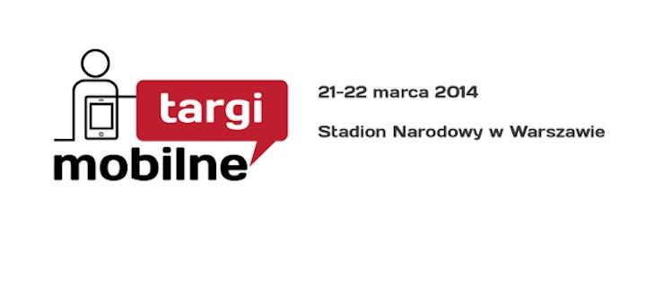 Targi Mobilne 2014 w Warszawie