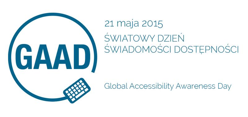 GAAD - Światowy Dzień Świadomości Dostepności 2015