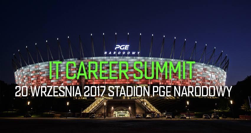IT Career Summit 2017 (20 września 2017 r. PGE Narodowy Warszawa)