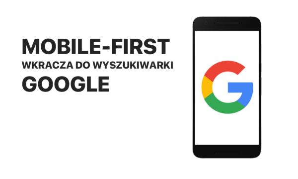 """Google wdraża indeksowanie wyszukiwania """"mobile-first"""""""