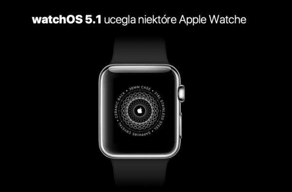 Aktualizacja watchOS 5.1 blokuje niektóre Apple Watche