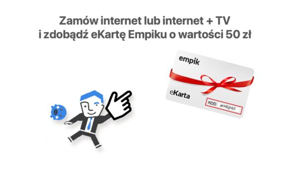 Zdobądź eKartę Empiku o wartości 50 zł przy zakupie internetu
