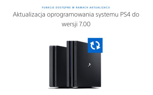 Aktualizacja oprogramowania do wersji 7.00 dla PS4 już dostępna!