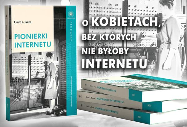 """""""Pionierki Internetu"""" o kobietach, bez których nie byłoby Internetu"""
