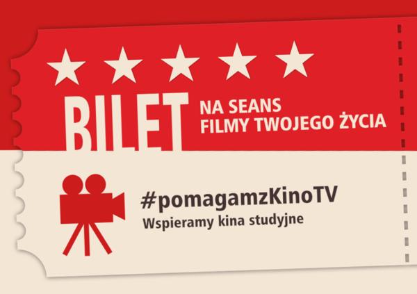 Pomóż kinom studyjnym w akcji #pomagamzKinoTV – to nic nie kosztuje!