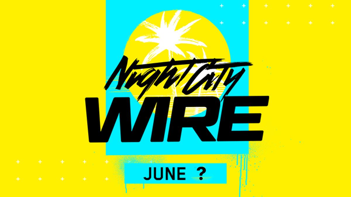 Night City Wire Cyberpunk 2077 (czerwiec 2020)